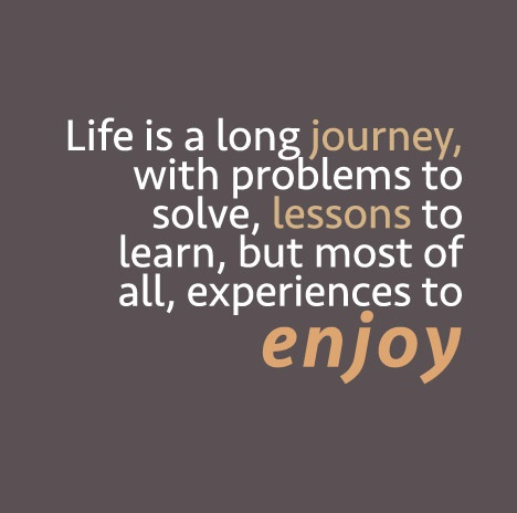 Life is a long journey ...